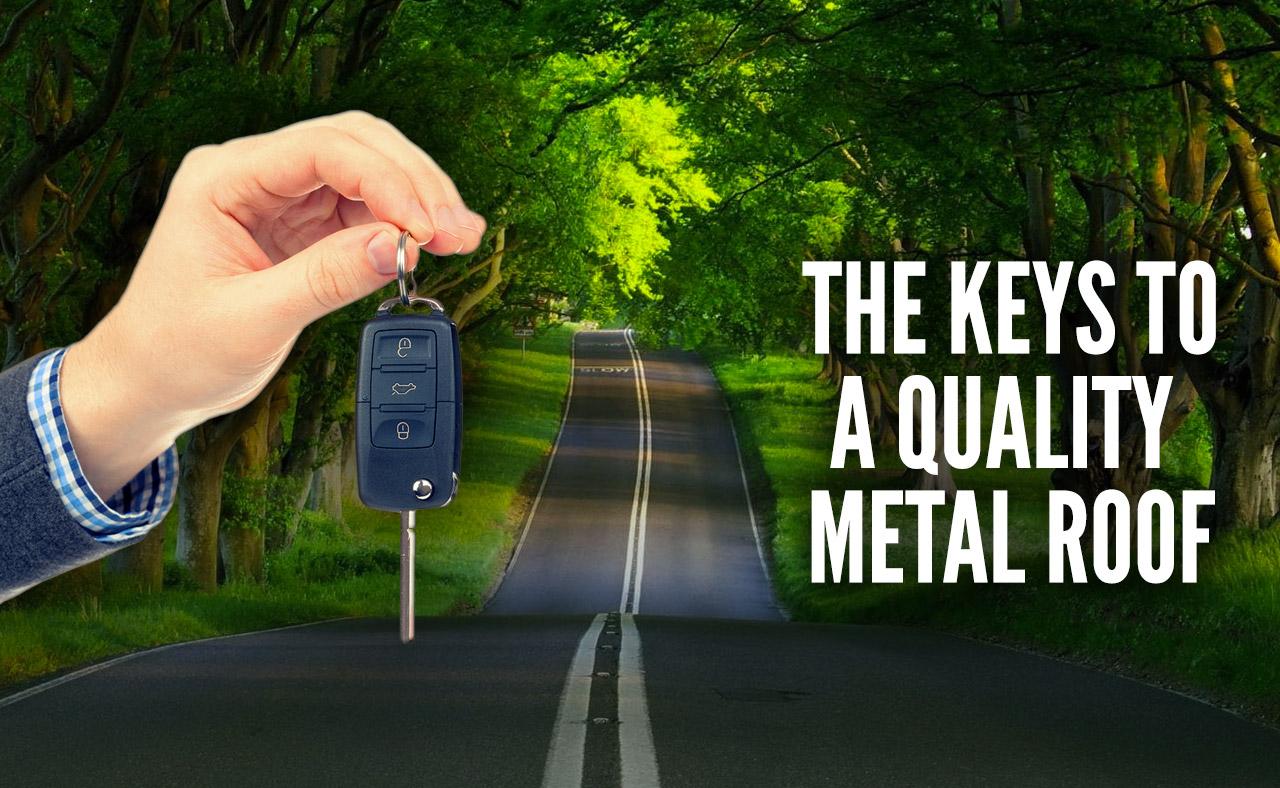 Keys To A Quality Metal Roof1